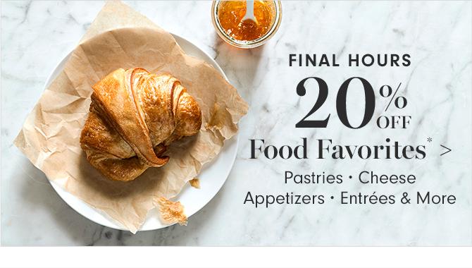 FINAL HOURS - 20% OFF Food Favorites*