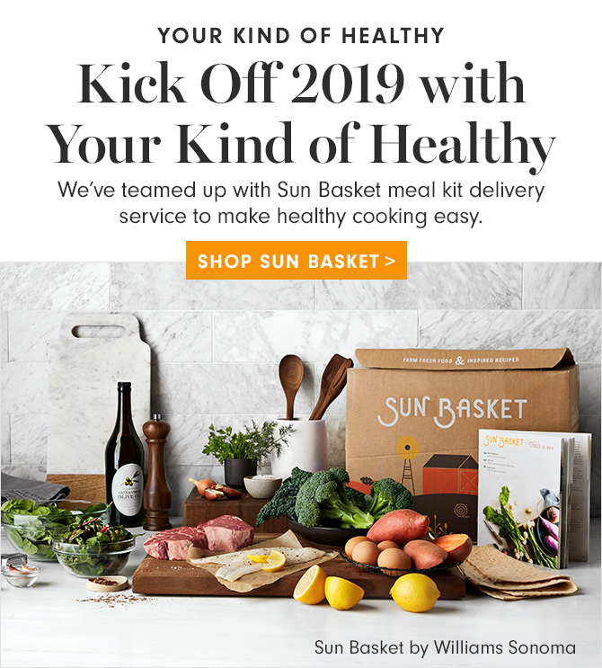 YOUR KIND OF HEALTHY - Kick Off 2019 with Your Kind of Healthy - SHOP SUN BASKET