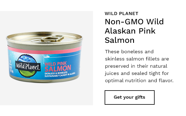 Wild PLanet Non-GMO Wild Alaskan Pink Salmon. Get your gifts.