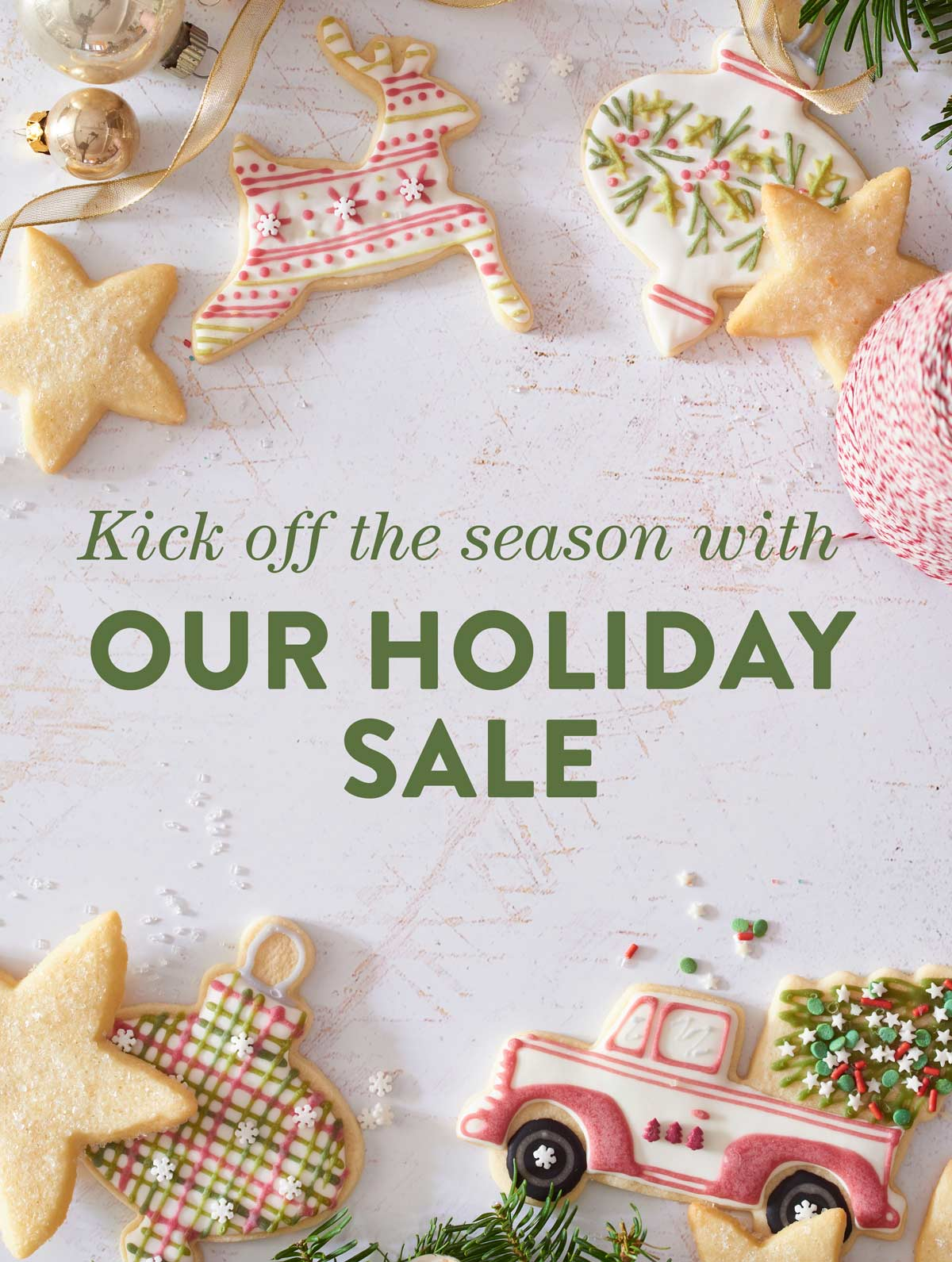 Kick off the season with our Holiday Sale