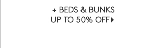 + BEDS AND BUNKS UP TO 50% OFF