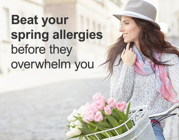 Beat your spring allergies beforetheyoverwhelmyou