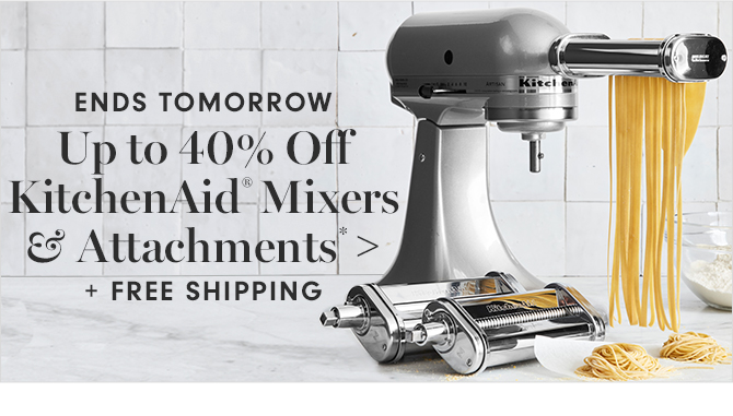 Up to 40% Off KitchenAid® Mixers & Attachments* + FREE SHIPPING
