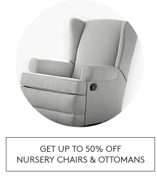 GET UP TO 50% OFF NURSERY CHAIRS AND OTTOMANS
