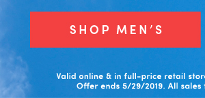 SHOP MEN'S | Valid online & in full-price retail stores. Enter code EXTRA40 at checkout. Offer ends 5/29/2019. All sales final -- no returns or exchanges.