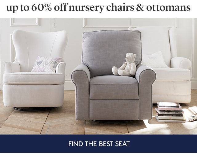 UP TO 60% OFF NURSERY CHAIRS AND OTTOMANS