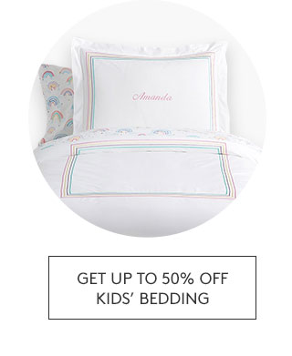 GET UP TO 50% OFF KIDS' BEDDING