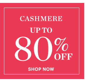 Cashmere, Up to 80% Off