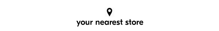 Your Nearest Store