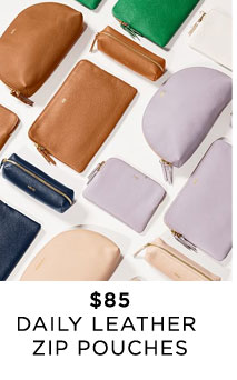$85 - DAILY LEATHER ZIP POUCHES