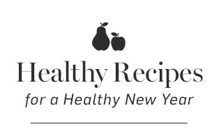 Healthy Recipes for a Healthy New Year