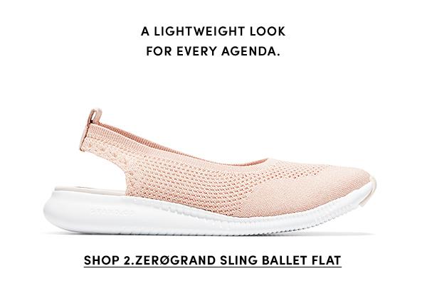 A lightweight look for every agenda. | SHOP 2.ZEROGRAND SLING BALLET FLAT