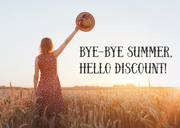 Bye-Bye Summer, Hello Discount!