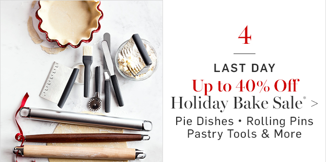 Up to 40% Off Holiday Bake Sale*