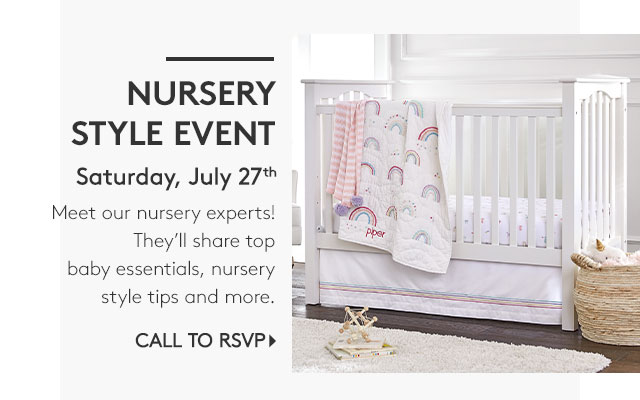NURSERY STYLE EVENT - SATURDAY, JULY 27TH