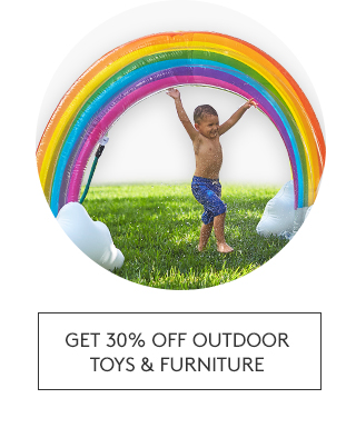 GET 30% OFF OUTDOOR TOYS AND FURNITURE