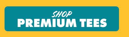 Shop Premium Tees