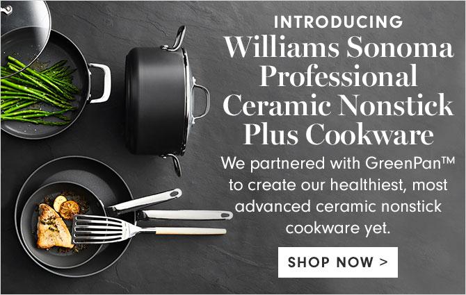 Williams Sonoma Professional Ceramic Nonstick Plus Cookware - SHOP NOW