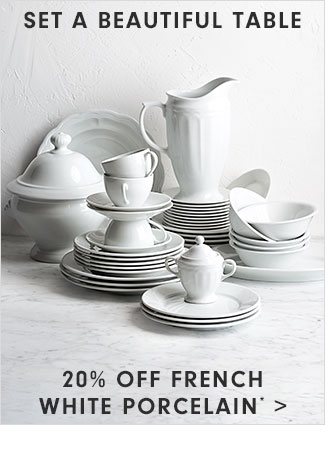 SET A BEAUTIFUL TABLE - 20% OFF FRENCH WHITE PORCELAIN*