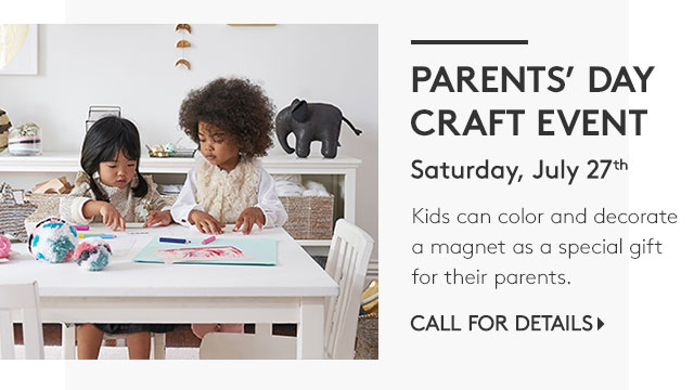 PARENTS' DAY CRAFT EVENT - SATURDAY, JULY 27TH