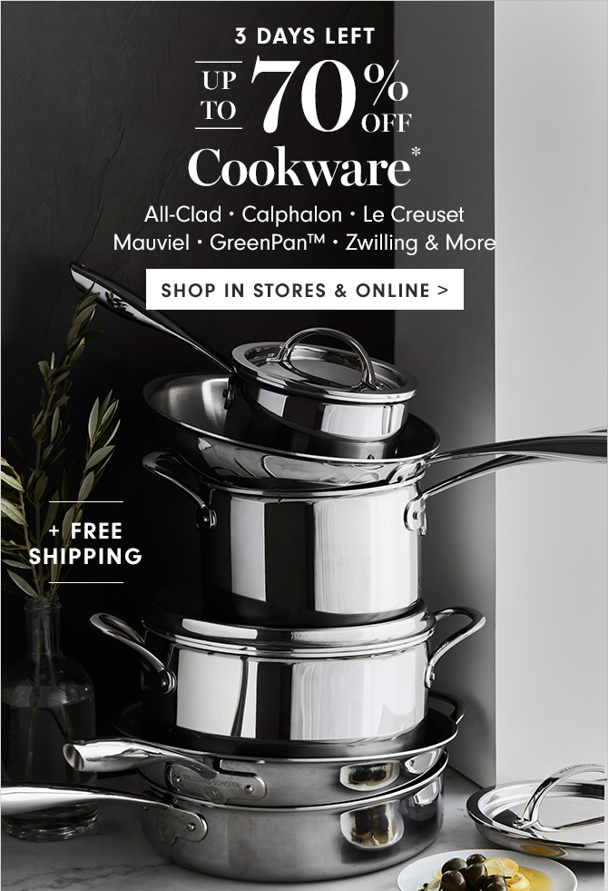 UP TO 70% OFF Cookware*- SHOP IN STORES & ONLINE