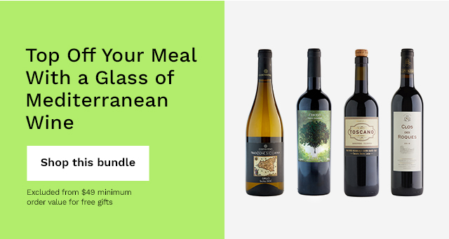 Top Off Your Meal With a Glass of Mediterranean Wine. Shop this bundle. Excluded from $49 minimum order value for free gifts.