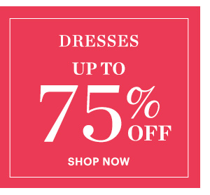 Dresses, Up to 75% Off