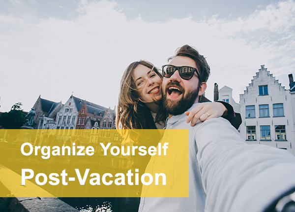 Organize Yourself Post-Vacation