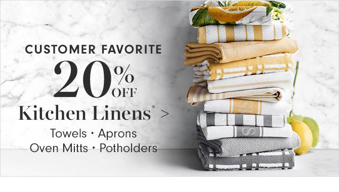 CUSTOMER FAVORITE - 20% OFF Kitchen Linens*