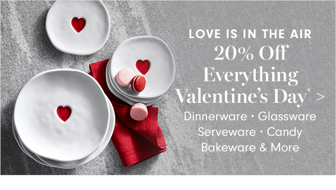 20% Off Everything Valentine's Day*