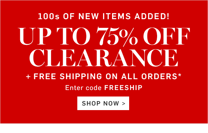 UP TO 75% OFF CLEARANCE - SHOP IN STORES & ONLINE