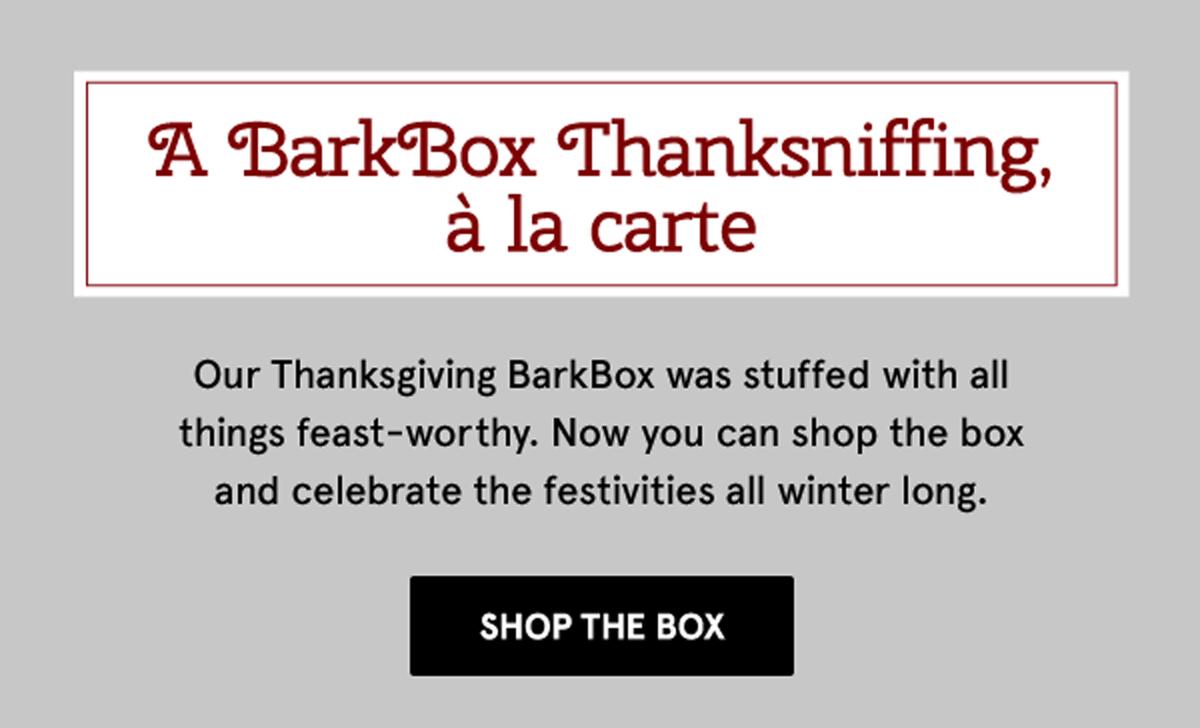A BarkBox Thanksniffing, a la carte