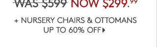 + NURSERY CHAIRS AND OTTOMANS UP TO 60% OFF