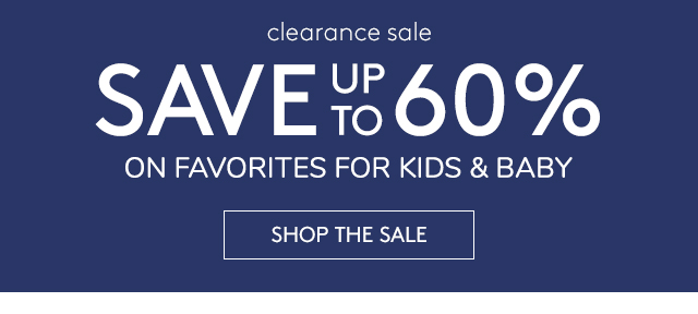 SAVE UP TO 70% ON FAVORITES FOR KIDS AND BABY