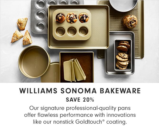 WILLIAMS SONOMA BAKEWARE - 20% OFF*
