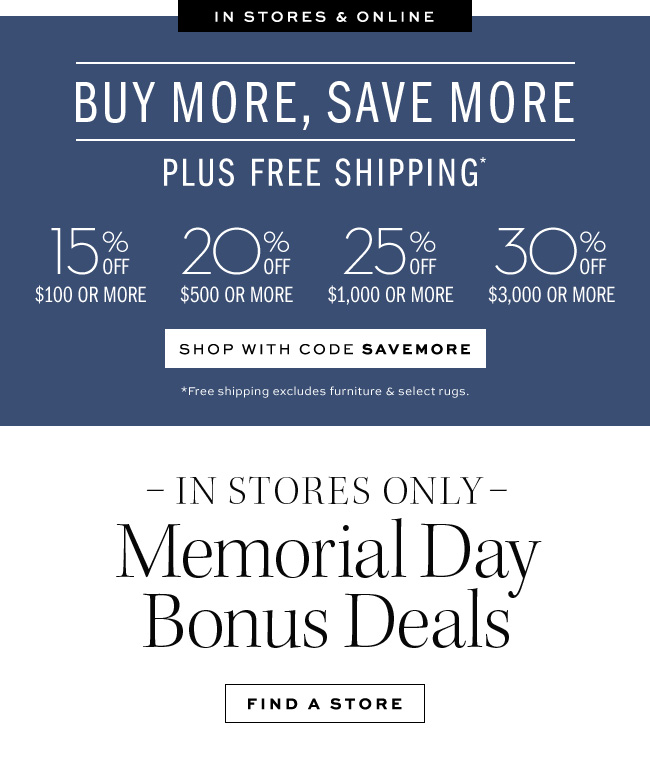 BUY MORE, SAVE MORE PLUS FREE SHIPPING SHOP WITH CODE SAVEMORE