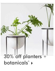 30% off planters + botanicals