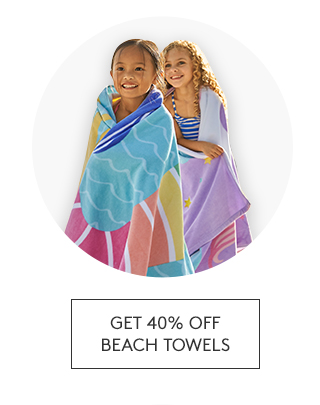 GET 40% OFF BEACH TOWELS