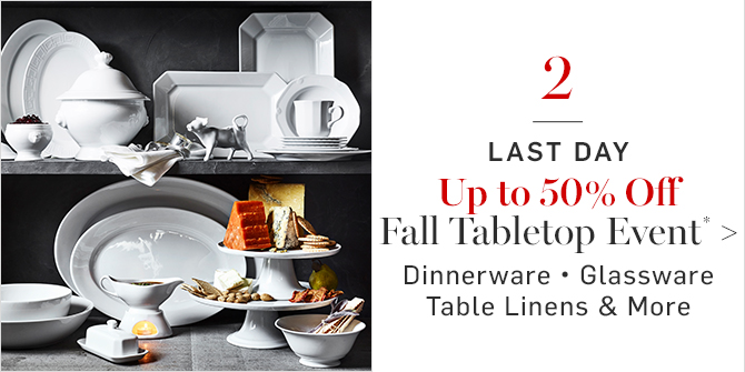 Up to 50% Off Fall Tabletop Event*