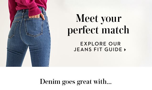 Explore our jeans fit guide