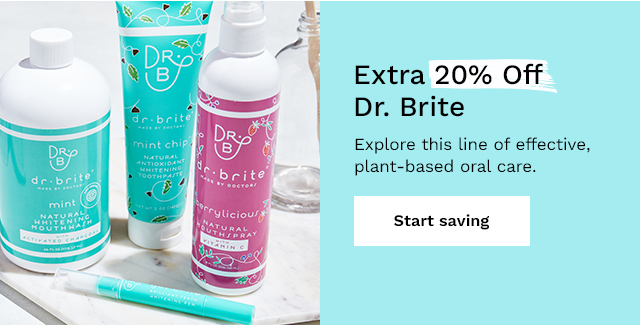 Extra 20% Off Dr. Brite. Explore this line of effective, plant-based oral care. Start saving.