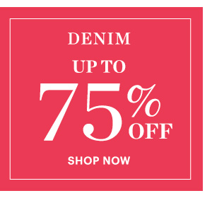Denim, Up to 75% Off