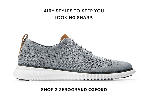 Airy styles to keep you looking sharp | SHOP 2.ZEROGRAND OXFORD