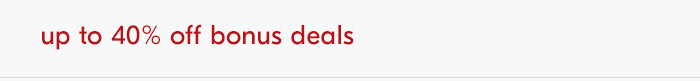 up to 40% off bonus deals