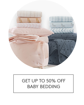 GET UP TO 50% OFF BABY BEDDING