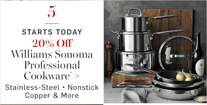 20% Off Williams Sonoma Professional Cookware*