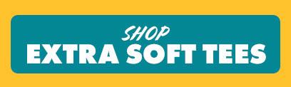 Shop Extra Soft Tees