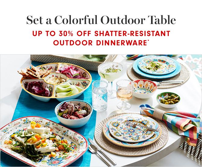 Set a Colorful Outdoor Table - UP TO 30% OFF SHATTER-RESISTANT OUTDOOR DINNERWARE*
